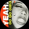 Yeah!, Go go girls (Damien J. Carter Scary Club Mix/Copasetic Rmx/Booty-Shakin' Dub/Scratch Dee Remix, 2001)