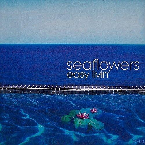 Bild 1: Seaflowers, Easy livin' (2001)