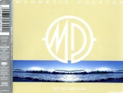 Bild 1: Magnetic Pulstar, Let me take you (1998)