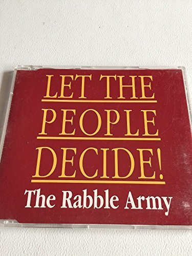 Bild 1: Rabble Army, Let the people decide