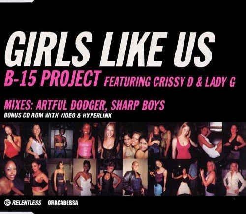 Bild 1: B-15 Project, Girls like us (Artful Dodger/Sharp Boys Mixes, feat. Crissy D & Lady G)