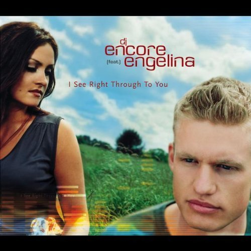 Bild 1: DJ Encore, I see right through to you (2001, feat. Engelina)