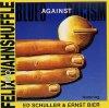 Felix Wahnshuffle Trio, Blues against racism (1994)