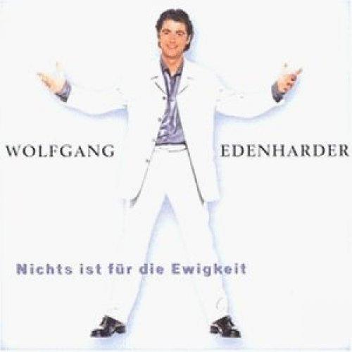 Bild 1: Wolfgang Edenharder, Nichts ist für die Ewigkeit (1999)