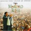Padre Marcelo Rossi, Músicas para louvar ao senhor