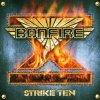 Bonfire, Strike ten (2001)