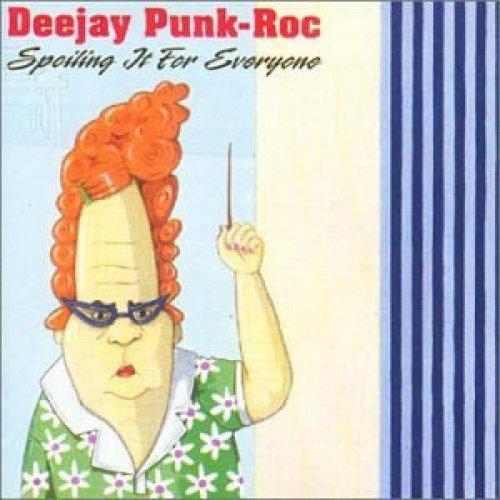 Bild 1: Deejay Punk-Roc, Spoiling it for everyone (2000)