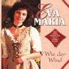 Eva-Maria, Wie der Wind (1995)