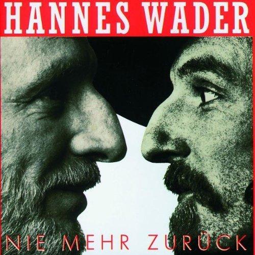 Bild 1: Hannes Wader, Nie mehr zurück (1991)