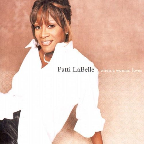 Bild 1: Patti La Belle, When a woman loves (2000)