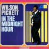 Wilson Pickett, In the midnight hour (1965; 12 tracks)