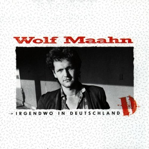 Bild 1: Wolf Maahn, Irgendwo In Deutschland (1984)