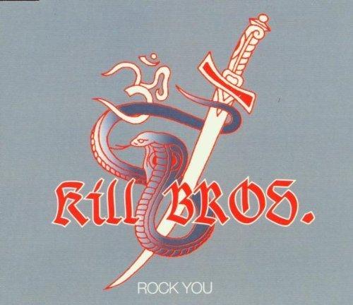 Bild 1: Kill Bros., Rock you