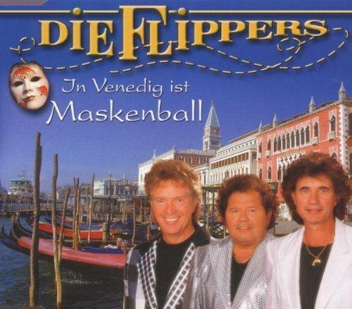 Bild 1: Flippers, In Venedig ist Maskenball (1999; 2 tracks)