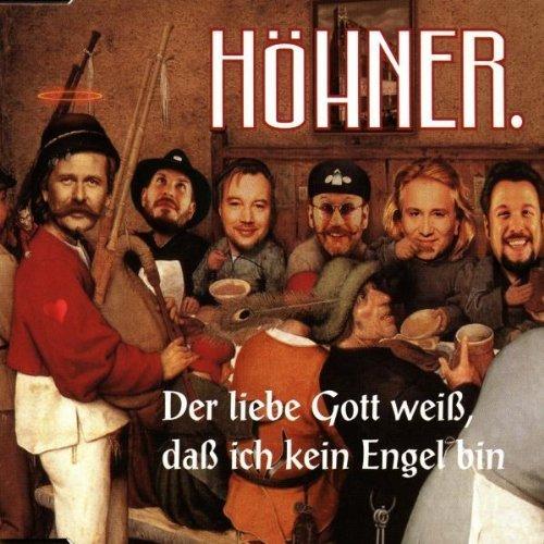Bild 1: Höhner, Der liebe Gott weiß, daß ich kein Engel bin (1998)