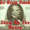DJ Nasty Knock, Show me the money (1997)