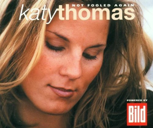 Bild 1: Katy Thomas, Not fooled again