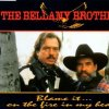 Bellamy Brothers, Blame it..on the fire in my heart