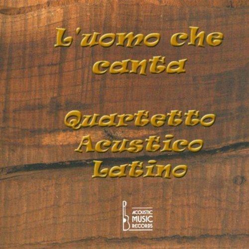 Bild 1: Quartetto Acustico Latino, L'uomo che canta (2000)