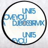 Unit 5, I love you (DJ Bossi/DJ's @ Work Rmxes, 2002)