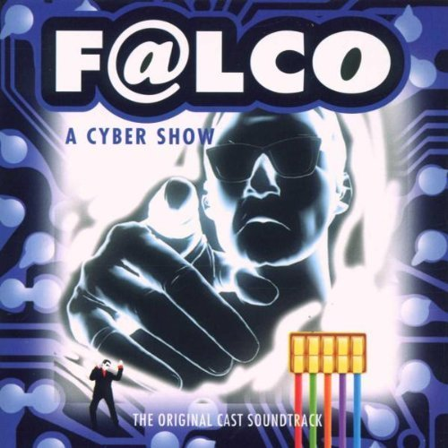 Bild 1: Falco, A cyber show (cast soundtrack, v.a.)