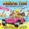 Mallorca Total-Das ballert, Mann (2000; 40 tracks, BMG), Zlatko, Stefan Raab, Moorhuhn feat. Wigald Boning, Extrabreit, Cordalis, Opus..