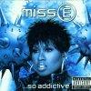 Missy 'Misdemeanor' Elliott, Miss E...so addictive (2001)