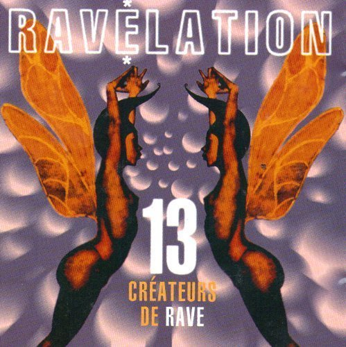 Bild 1: Ravelation-13 Créateurs de Rave (1992), Deus Ex-Machina, Microbase, SAP, Pills, Z-Eve..