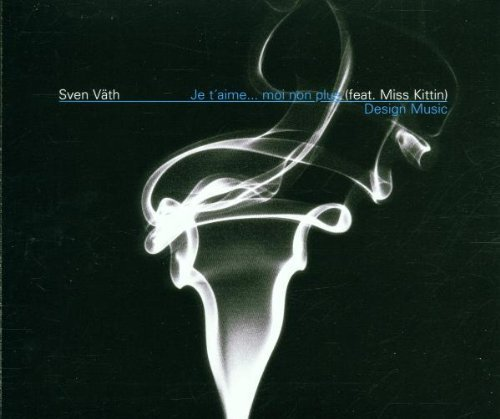 Bild 1: Sven Väth, Je t'aime...moi non plus (2001, feat. Miss Kittin)
