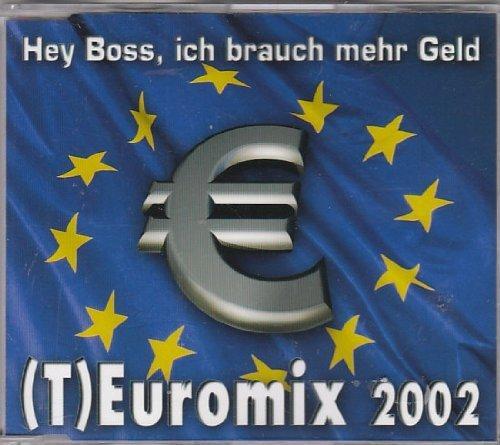 Bild 1: Bruno W., Hey Boss, ich brauch mehr Geld ([T]euromix 2002; #zyx/zz9995)