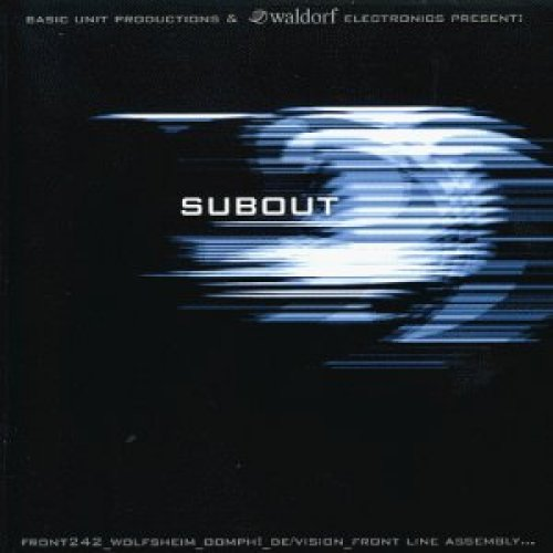 Bild 1: Subout (2000), Hal Ten, Oomph!, De/Vision, Front 242, Wolfsheim, Front Line Assembly..