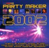 Party Maker 2002 (Edel), Milk & Sugar vs. JP, No Mercy, Dr. Alban, Righeira, Mr. President, Scooter, The Disco Boys feat. RB..