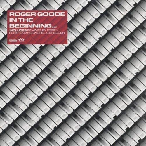 Bild 1: Roger Goode, In the beginning again (Ferry Corsten Remix-Ext., 2002)