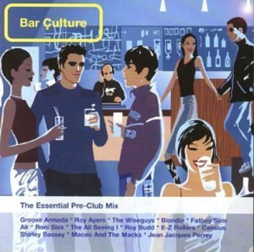 Bild 1: Bar Culture-The essential Pre-Club Mix (1999), Jean Jacques Perrey, All Seeing I, Air, Kinobe..