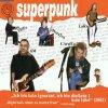 Superpunk, Ich bin kein Ignorant, ich bin kein Idiot (2002)