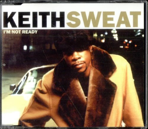 Bild 1: Keith Sweat, I'm not ready (1999)