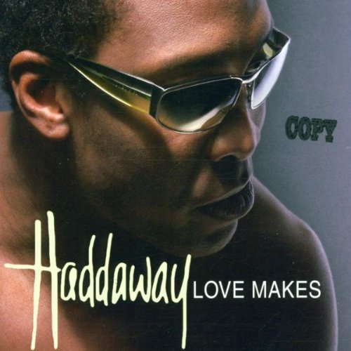Bild 1: Haddaway, Love makes (2002, #zyx9514)