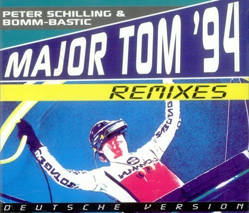 Bild 1: Peter Schilling, Major Tom '94 (Remixes-Deutsch; & Boom-Bastic)