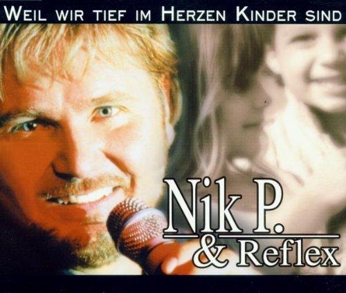 Bild 1: Nik P. & Reflex, Weil wir tief im Herzen Kinder sind (1999)