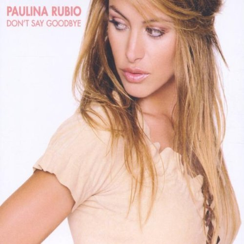 Bild 1: Paulina Rubio, Don't say goodbye (2002)