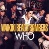 Waikiki Beach Bombers, Who (2002)