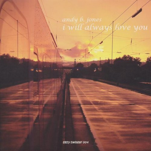 Bild 1: Andy B. Jones, I will always love you (Pit Bailay Remix, 2002)