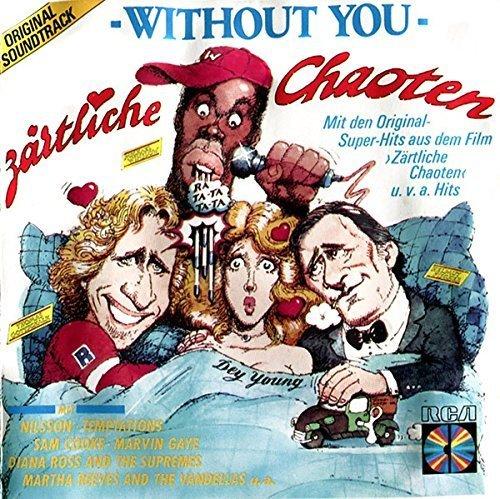 Bild 1: Zärtliche Chaoten-Without you (1987), Nilsson, Temptations, Marvin Gaye, Sam Cooke..