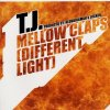 TJ, Mellow claps (different light; Club Cut/Instr., 2002)