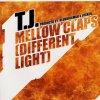 TJ, Mellow claps (different light; Club Cut/Instr., 2002)