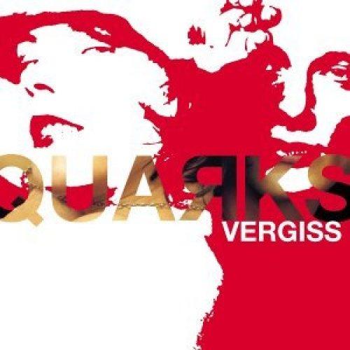 Bild 1: Quarks, Vergiss (2002)