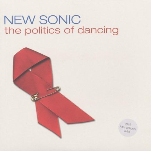 Bild 1: New Sonic, Politics of dancing (New Sonic Ext., 2002)