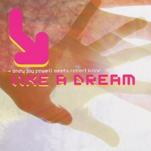 Bild 1: Andy Jay Powell, Like a dream (Andy Jay Powell Mix/RMB Remix/Robert Kline Mix, 2002, meets Robert Kline)