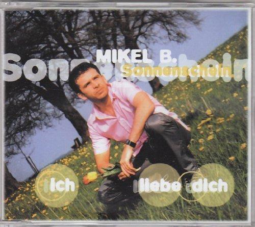Bild 1: Mikel B., Sonnenschein ich liebe dich