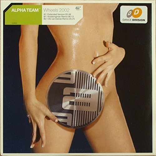 Bild 1: Alpha Team, Wheels 2002 (Ext./Klubbingman/Ole van Dansk Remixes)